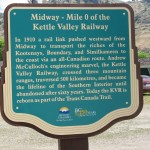 Sign at Midway, where the Kettle Valley Railway started. Heading east from here was the Columbia & Western Railway. Both lines became part of the CPR and today form part of the Trans Canada Trail.